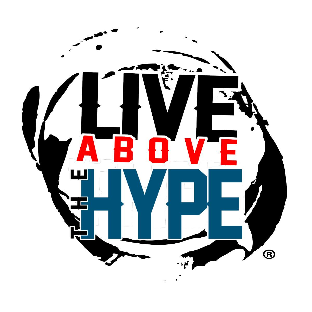 Live Above The Hype